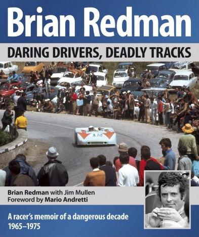 Brian Redman: Daring Drivers, Deadly Tracks by Brian Redman, Jim Mullen