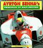 Ayrton Senna's Principles of Race Driving by Ayrton Senna