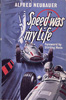 Speed was my Life by Alfred Neubauer