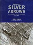 Racing the Silver Arrows by Chris Nixon