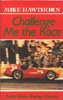 Challenge me the Race by Mike Hawthorne