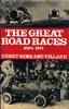 The Great Road Races 1894-1914 by Henry Serrano Villard
