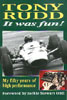 It was Fun!: My Fifty Years of High Performance